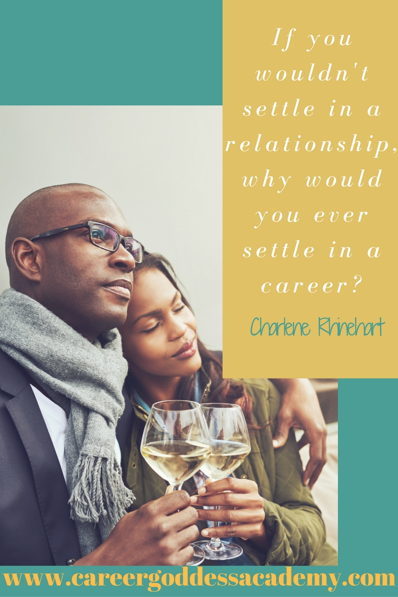 IG Quote - If You Wouldnt Settle in A Relationship, Why Would You Ever Settle in A Career Couple